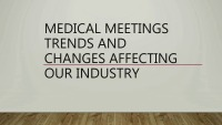 Trends and the Future of Healthcare Meetings